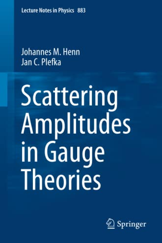 Scattering Amplitudes in Gauge Theories By Johannes M. Henn
