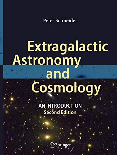 Extragalactic Astronomy and Cosmology By Peter Schneider
