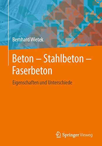 Beton - Stahlbeton - Faserbeton By Bernhard Wietek