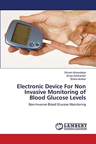 Electronic Device for Non Invasive Monitoring of Blood Glucose Levels By Shivam Khandolkar