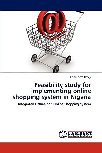 Feasibility Study for Implementing Online Shopping System in Nigeria By Chidiebere Umeji