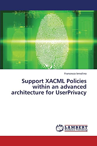 Support Xacml Policies Within an Advanced Architecture for Userprivacy By Iervolino Francesco