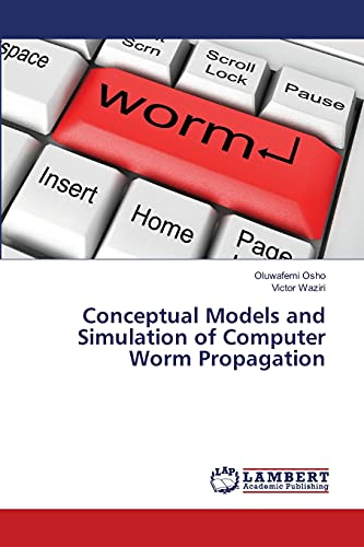 Conceptual Models and Simulation of Computer Worm Propagation By Osho Oluwafemi