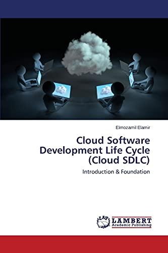 Cloud Software Development Life Cycle (Cloud Sdlc) By Elamir Elmozamil