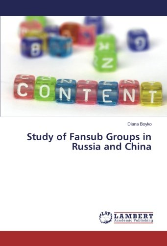 Study of Fansub Groups in Russia and China By Diana Boyko