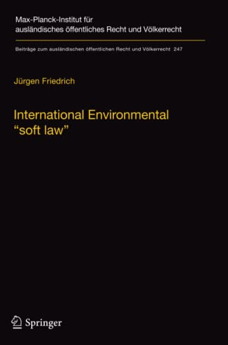"International Environmental ""soft law"" By Jurgen Friedrich"