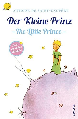 Der Kleine Prinz / The Little Prince (zweisprachige Ausgabe) By Antoine de Saint-Exupéry