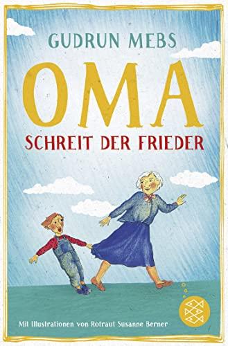 Oma!, schreit der Frieder By Gudrun Mebs