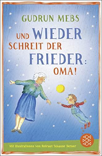 Und wieder schreit der Frieder Oma By Gudrun Mebs