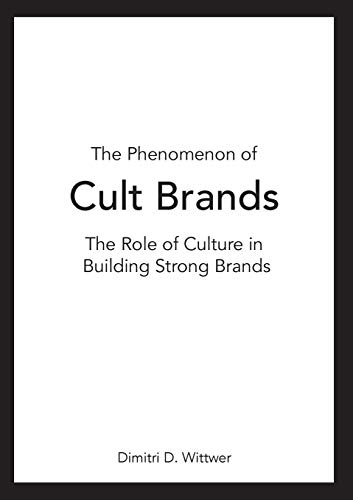 The Phenomenon of Cult Brands By Dimitri Wittwer