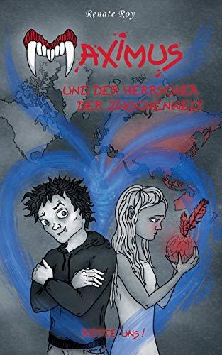 Maximus und der Herrscher der Zwischenwelt By Renate Roy