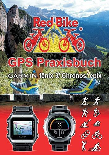 GPS Praxisbuch Garmin fenix 3 / fenix Chronos / epix By Nussdorf Redbike