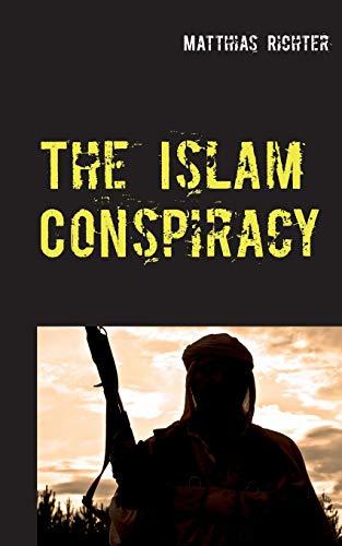 The Islam Conspiracy By Matthias Richter