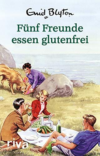 Fünf Freunde essen glutenfrei: Enid Blyton für Erwachsene By Bruno Vincent