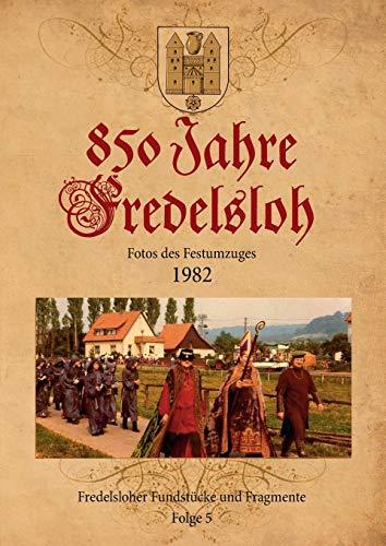 850 Jahre Fredelsloh. Fotos vom Festumzug 1982 By Arno Schelle