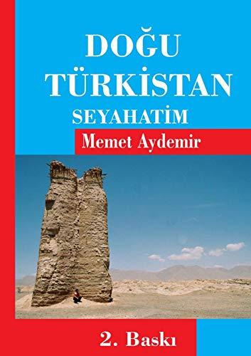 Dogu Turkistan Seyahatim By Memet Aydemir