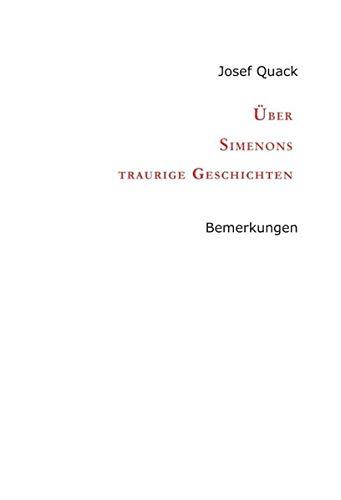 UEber Simenons traurige Geschichten By Josef Quack