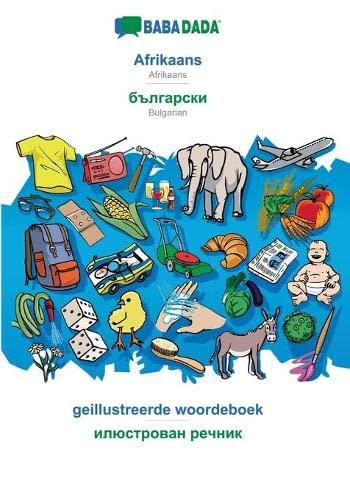 BABADADA, Afrikaans - Bulgarian (in cyrillic script), geillustreerde woordeboek - visual dictionary (in cyrillic script) By Babadada Gmbh
