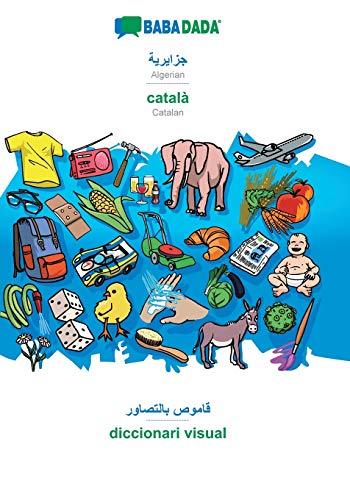 BABADADA, Algerian (in arabic script) - catala, visual dictionary (in arabic script) - diccionari visual By Babadada Gmbh