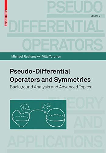 Pseudo-Differential Operators and Symmetries By Michael Ruzhansky