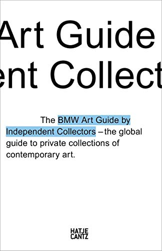 The Fourth BMW Art Guide by Independent Collectors By Sylvia Dominique Volz