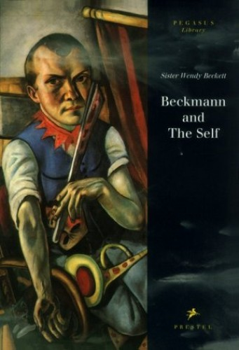 Beckmann and the Self By Sister Wendy Beckett