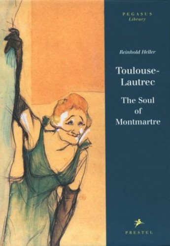 Toulouse-Lautrec By Reinhold Heller
