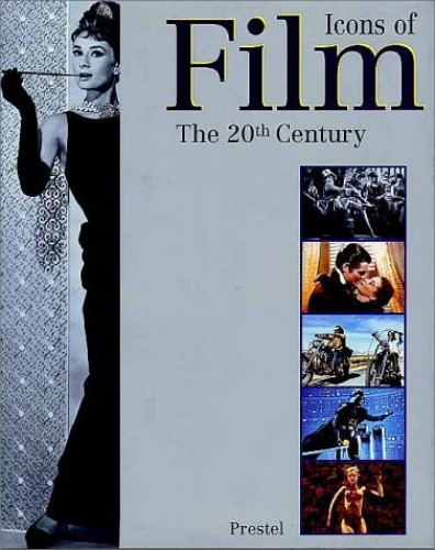 Icons of Film: The 20th Century by Peter W. Engelmeier