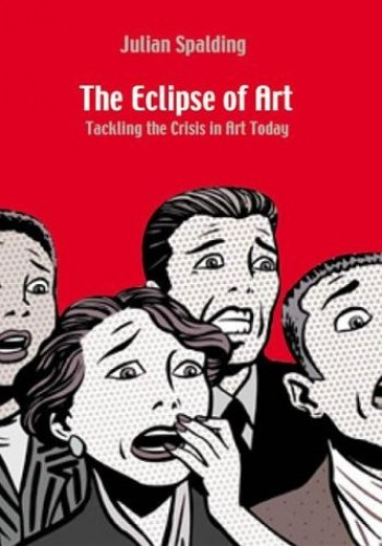 The Eclipse of Art By Julian Spalding