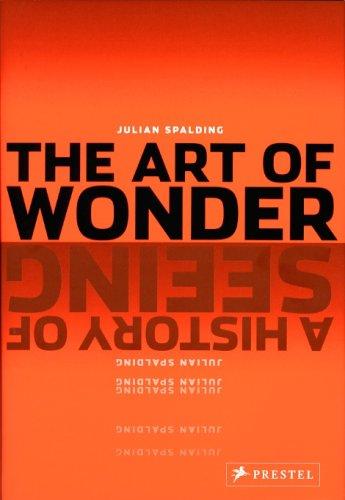 Art of Wonder: a History of Seeing By Julian Spalding