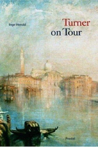 Turner on Tour By Inge Herold