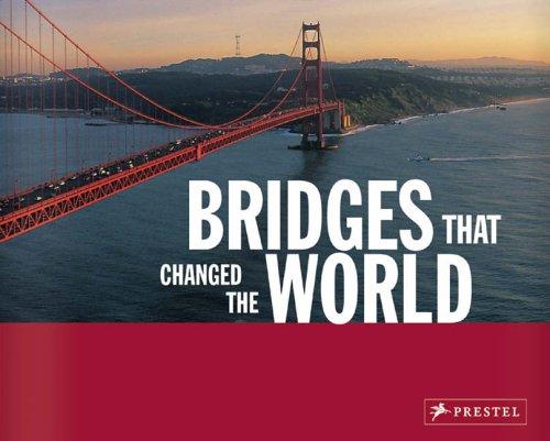 Bridges that Changed the World By Bernhard Graf