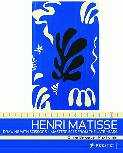 Henri Matisse: Drawing With Scissors, Masterpieces from the Late Years By Olivier Berggruen