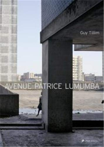 Avenue Patrice Lumumba: Guy Tillim by Guy Tillim