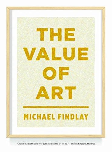 Value of Art: Money, Power, Beauty By Michael Findlay