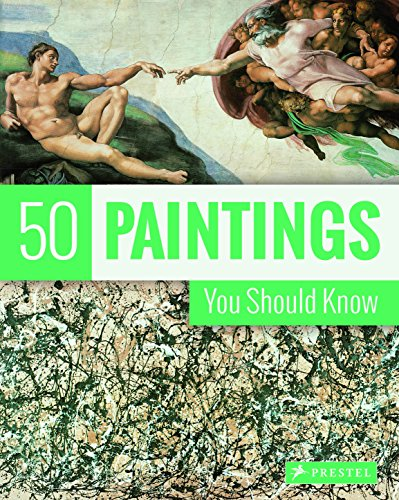 50 Paintings You Should Know By Kristina Lowis
