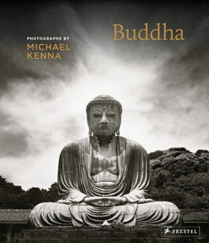Buddha: Photographs by Michael Kenna By Michael Kenna