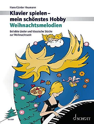 Weihnachtsmelodien: Beliebte Lieder und klassische Stücke zur Weihnachtszeit - mein liebstes Hobby By Hans-Gnter Heumann