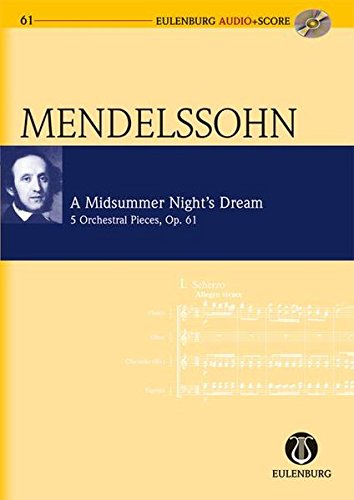 A Midsummer Night's Dream, Op. 61: 5 Orchestral Pieces Eulenburg Audio+score By Mendelssohn Barthold