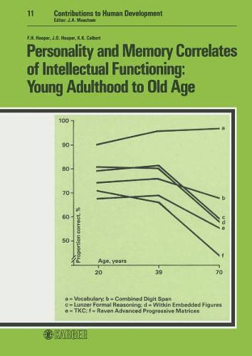 Personality and Memory Correlates of Intellectual Functioning: Young Adulthood to Old Age By K.D. Hooper