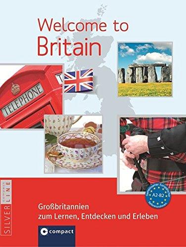 Astley, O: Welcome to Britain - Großbritannien zum Entdecken By Helga Aichele