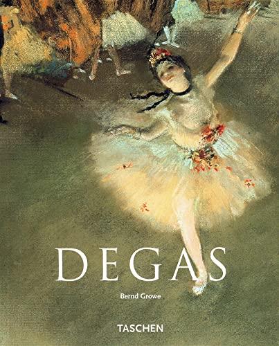 Degas: 1834-1917 by Bernd Growe