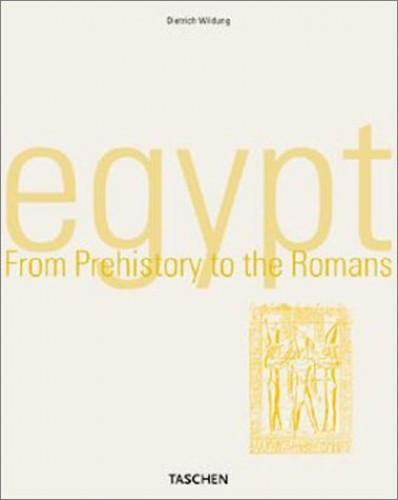 Egypt: From Prehistory to the Romans By Dietrich Wildung