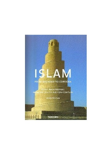 Islam: Early Architecture from Baghdad to Cordoba by Henri Stierlin Paperback