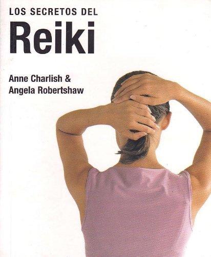 Los secretos del reiki By Anne Charlish