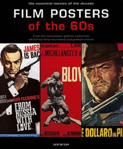Film Posters of the 60s: The Essential Movies of the Decade By Tony Nourmand