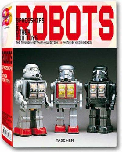 Robots: Spaceships and Other Tin Toys: the Teruhisa Kitahara collection By Teruhisa Kitahara
