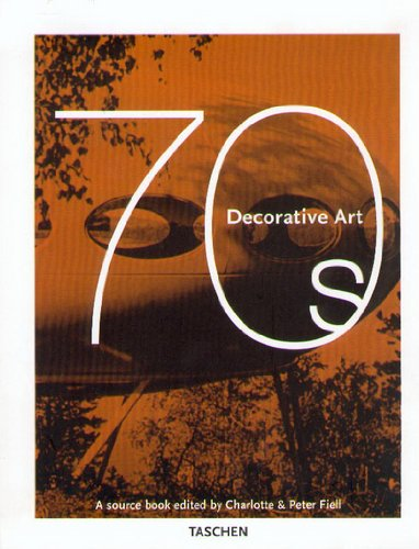 Decorative Arts, 1970's By Charlotte Fiell