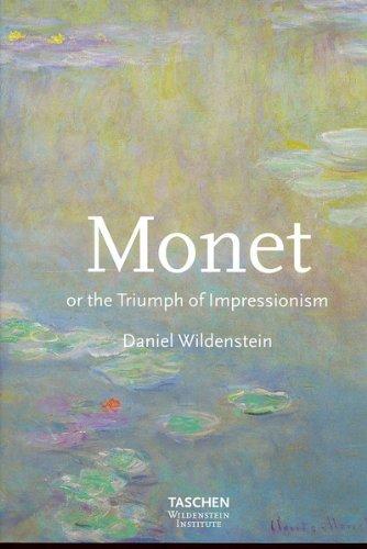 Monet or the Triumph of Impressionism by Daniel Wildenstein