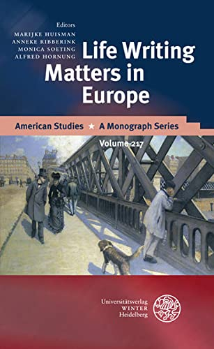 Life Writing Matters in Europe By Alfred Hornung